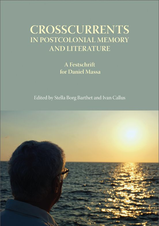 Crosscurrents In Postcolonial Memory And Literature A Festschrift for Daniel Massa