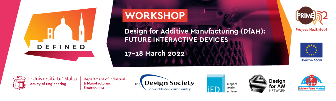 Event poster showing Defined Logo;Workshop, Design for Additive Manufacturing: Future Interactive Devices;17-22 March 2022, Valletta