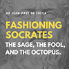 Fashioning Socrates