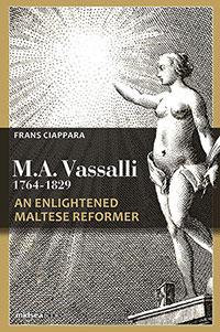 Mikiel Anton Vassalli (1864-1829). A Maltese Enlightened Reformer
