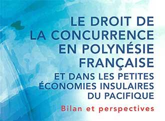 Book cover -  Le droit de la concurrence en Polynésie Française et dans les peitite economies insulaires du Pacifique