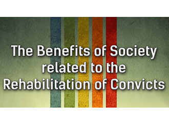 Benefits of Society from the Rehabilitation of Convicts