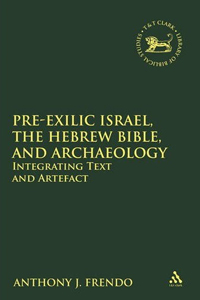 Pre-Exilic Israel, The Hebrew Bible and Archaeology
