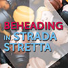 Beheading in Strada Stretta