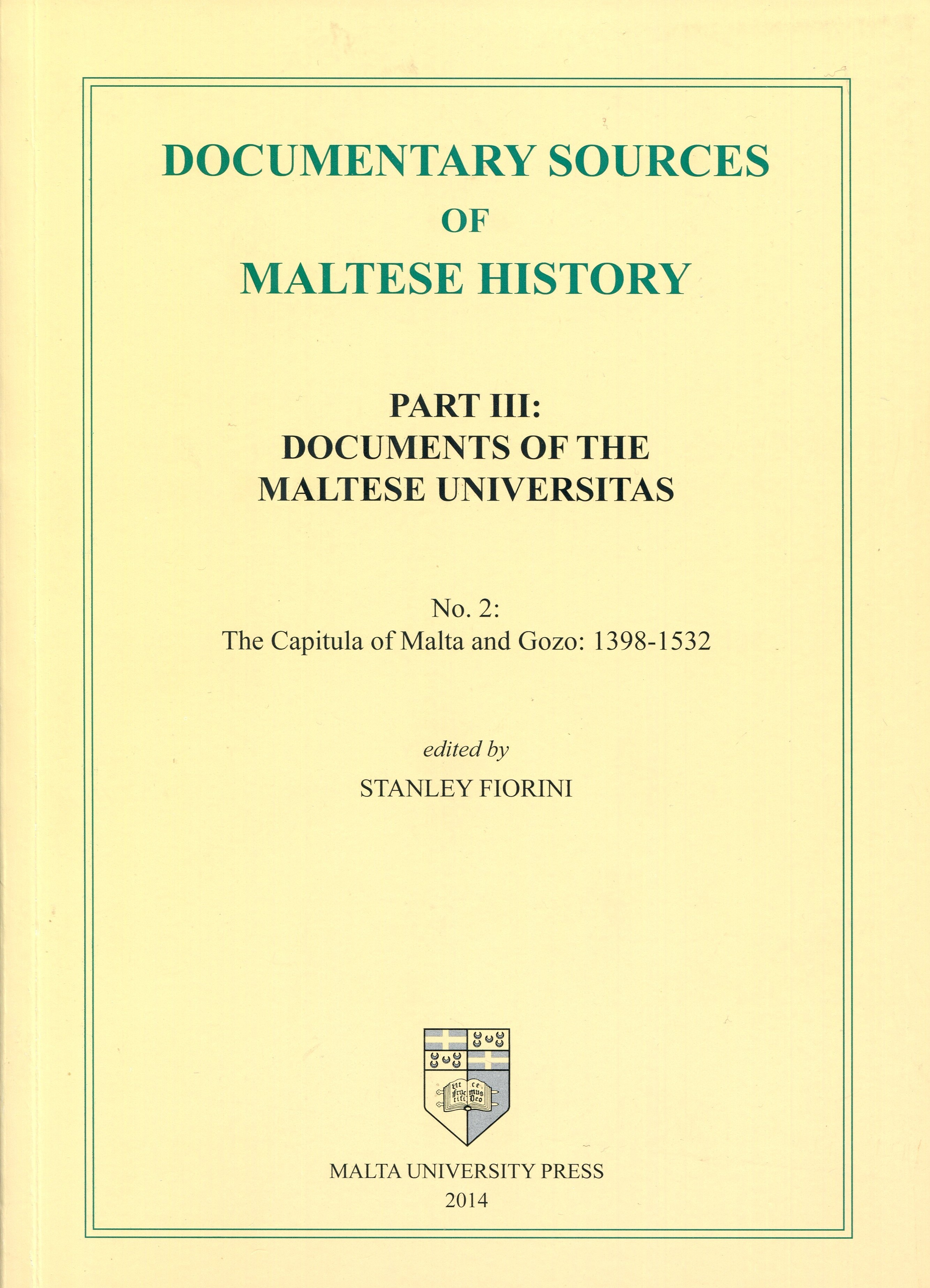 Documentary Sources Of Maltese History Part III: Documents Of The Maltese Universitas No.2: The Capitula of Malta and Gozo: 1398-1532