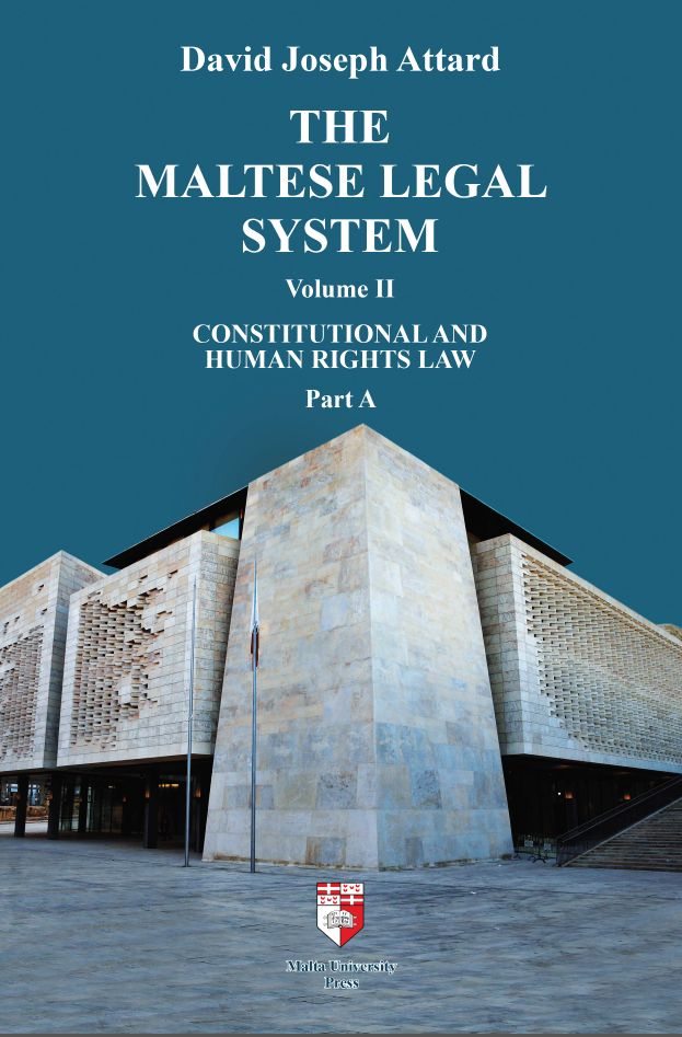 The Maltese Legal System Volume II Constitutional and Human Rights Law Part A