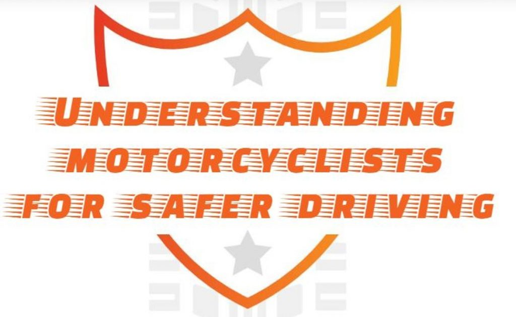 Understanding Motorcyclists for Safer Driving